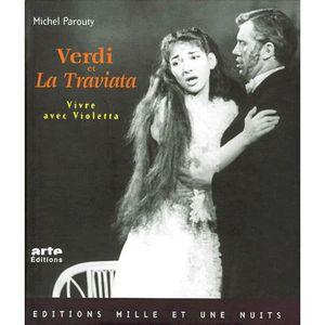 LIVRE MUSIQUE Verdi et La Traviata. Vivre avec Violetta, avec CD