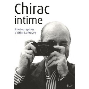 LIVRE HISTOIRE FRANCE Chirac intime
