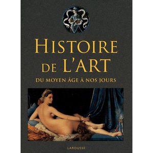 LIVRES BEAUX-ARTS Histoire de l'art du Moyen Age à nos jours