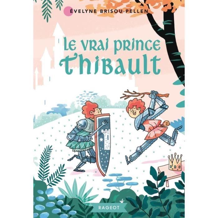 Livre 6-9 ANS Le vrai prince Thibault
