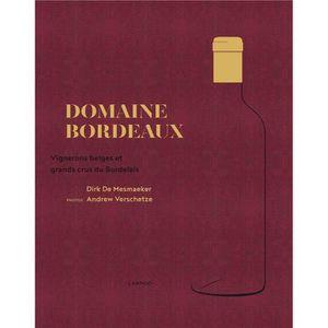 LIVRE VIN ALCOOL  Livre - domaine Bordeaux ; vignerons belges et gra