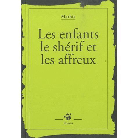 Livre 6-9 ANS Les enfants, le shérif et les affreux