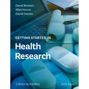 LIVRES MÉDECINE DOUCE Getting Started in Health Research - David Bowers