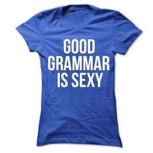 T-SHIRT bonne grammaire est sexy, un t - shirt de grammair