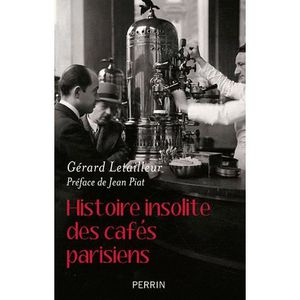 LIVRE SCIENCES Histoire insolite des cafés parisiens