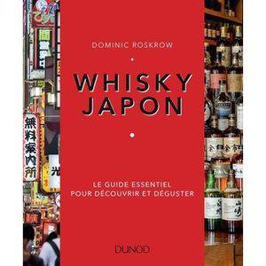 WHISKY BOURBON SCOTCH Whisky Japon. Le guide essentiel pour découvrir et