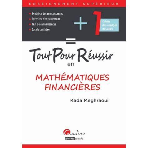 Tout pour réussir en mathématiques financières - Achat   Vente livre ... 26c27a206fb0