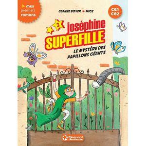 Livre 6-9 ANS Joséphine Superfille Tome 3 : Le mystère des papil