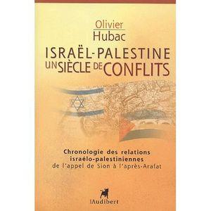 LIVRE HISTOIRE MONDE Israël-Palestine : Un siècle de conflits