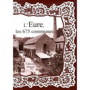 LIVRE SCIENCES L'Eure, les 675 communes