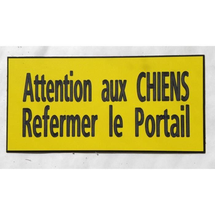 plaque gravée ATTENTION AUX CHIENS REFERMER LE PORTAIL  FT 98 X 200 MM