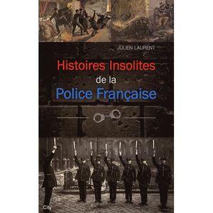 LIVRE GÉOPOLITIQUE Histoires insolites de la Police française