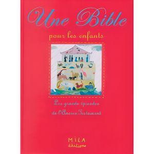 LIVRE RELIGION Une Bible pour les enfants. Les grands épisodes de