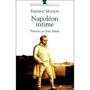 LIVRE HISTOIRE FRANCE Napoléon intime