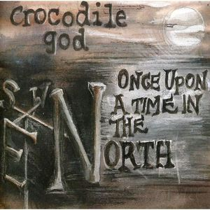 CD POP ROCK - INDÉ Crocodile God - Once Upon a Time in the North