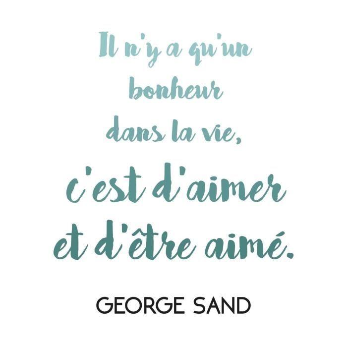 Sticker adhésif mural Il n'y a qu'un bonheur dans la vie c'est d'aimer et d'être aimé George Sand - Bleu - 55x64 cm