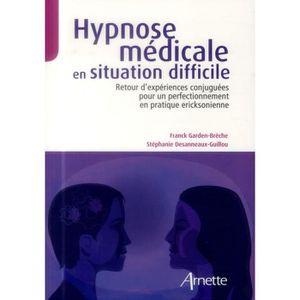 LIVRE PSYCHOLOGIE  Hypnose médicale en situation difficile
