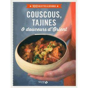 LIVRE CUISINE MONDE Couscous, tajines & douceurs d'Orient
