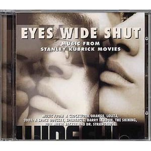 CD MUSIQUE DE FILM - BO Eyes wide shut : Music from Stanley Kubrick movies