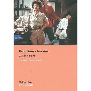 LIVRE CINÉMA - VIDÉO Frontière chinoise de John Ford