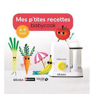 ROBOT BÉBÉ Livre Mes P'tites recettes 4-6 mois