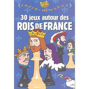 Livre 6-9 ANS 30 jeux autour des rois de France