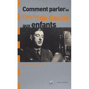 Livre 6-9 ANS Comment parler de Charles de Gaulle aux enfants