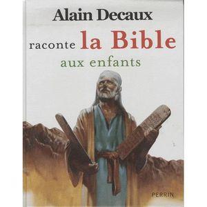 LIVRE RELIGION Alain Decaux raconte la Bible aux enfants