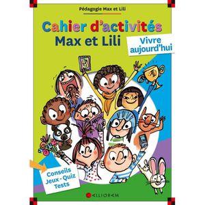 MANUEL PRIMAIRE Cahier d'activités Max et Lili. Vivre aujourd'hui