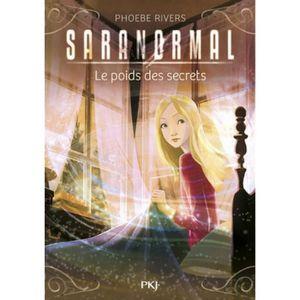 Livre 9 -12 ANS Saranormal Tome 6 : Le poids des secrets