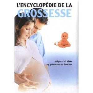 LIVRE ENFANT FAMILLE L'encyclopédie de la grossesse