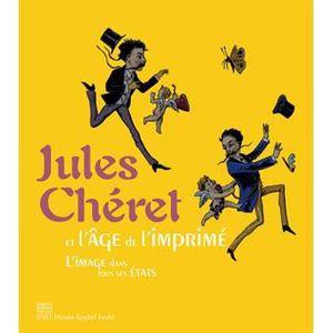 LIVRE ARTS DÉCORATIFS Jules Chéret et l'Age de l'imprimé