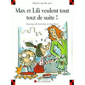 Livre 6-9 ANS Max et Lili veulent tout, tout de suite !