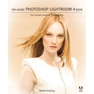 AUTRES LIVRES Adobe Photoshop Lightroom 4 Book: - Evening, Marti