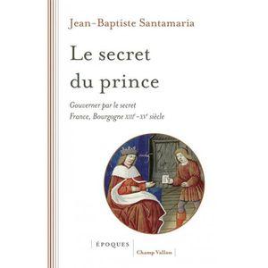 LIVRE HISTOIRE MONDE Livre - le secret du prince ; gouverner par le sec