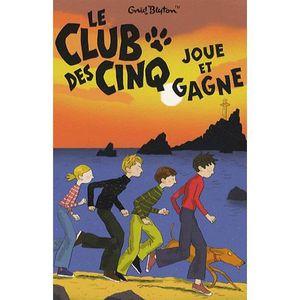 Livre 6-9 ANS Le Club des Cinq joue et gagne