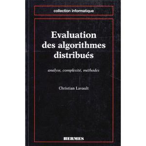LIVRE PROGRAMMATION EVALUATION DES ALGORITHMES DISTRIBUES. Analyse, co