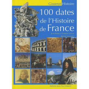 LIVRE HISTOIRE FRANCE 100 dates de l'histoire de France