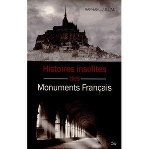 LIVRE ARCHITECTURE Histoires insolites des monuments français