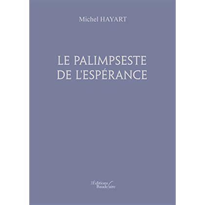 LITTÉRATURE FRANCAISE Le palimpseste de l'espérance