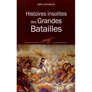 LIVRE SCIENCES Histoires insolites des grandes batailles