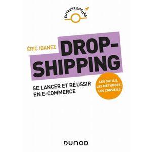 LIVRE GESTION Le dropshipping. Se lancer et réussir en e-commerc