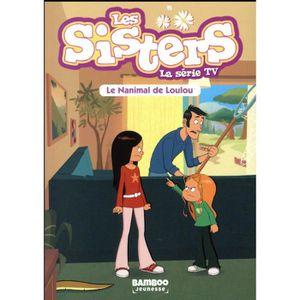 Livre 9 -12 ANS Livre - les Sisters ; la série TV T.4 ; le nanimal