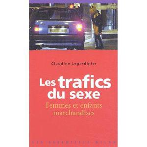 ENCYCLOPÉDIE Les trafics du sexe. Femmes et enfants marchandise