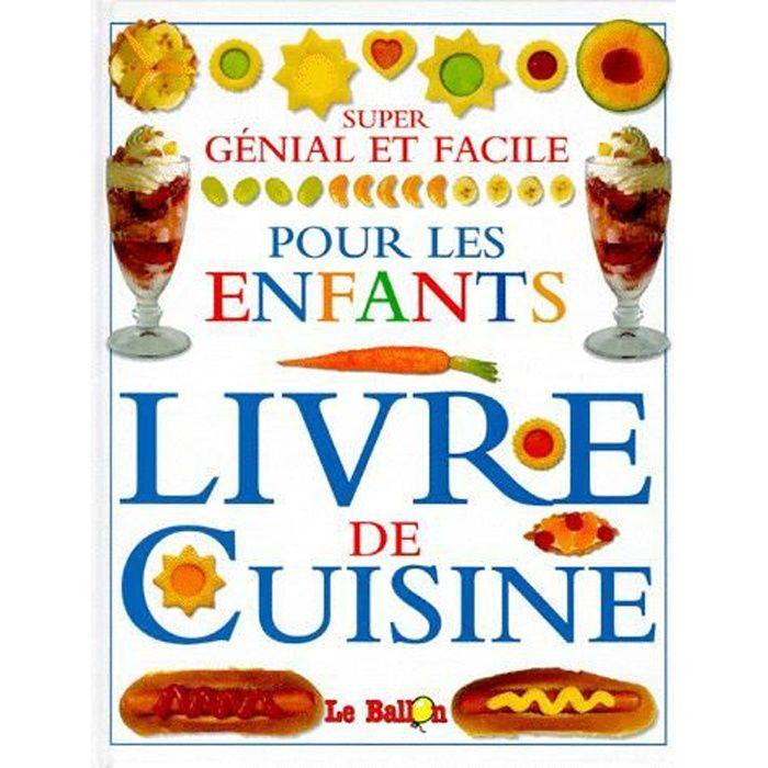 livre de cuisine genial et facile pour les enfants achat