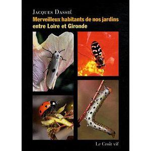 LIVRE ANIMAUX Merveilleux habitants de nos jardins entre Loire e