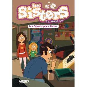 Livre 9 -12 ANS Livre - les Sisters ; la série TV T.6 ; les catast