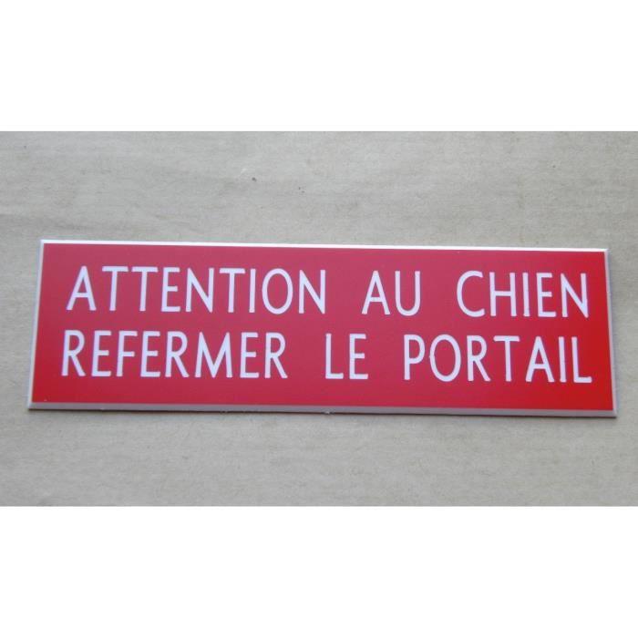 Clôtures, enclos Animalerie plaque gravée ATTENTION AU CHIEN REFERMER LE PORTAIL FT 100 X 48 MM