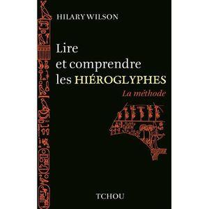HISTOIRE ANTIQUE Lire et comprendre les hiéroglyphes