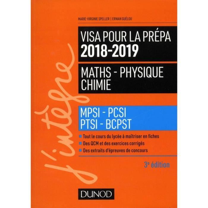 Visa pour la prépa Maths-Physique-Chimie  MPSI-PCSI-PTSI-BCPST, Edition  2018-2019